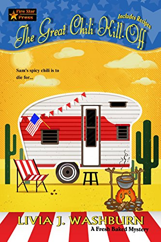 The Great Chili Kill-Off (A Fresh Baked Mystery Book 12) by [Washburn, Livia J.]