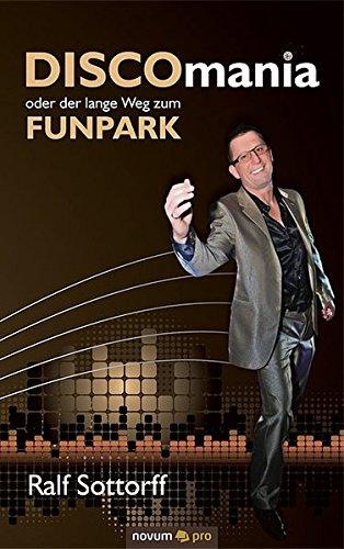 Discomania oder der lange Weg zum Funpark  [Sottorff, Ralf] (Tapa Blanda)