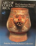 Art of Costa Rica, Doris Stone and Paul A. Clifford, 0913291013