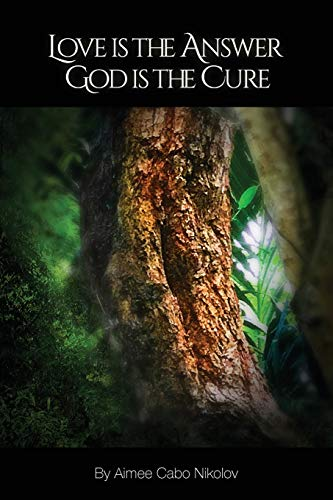 Love Is the Answer, God Is the Cure
