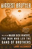 """Biggest Brother - The Life of Major Dick Winters, the Man Who Led the Band of Brothers"" av Larry Alexander"