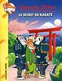 """Afficher """"Geronimo Stilton n° 65 Le secret du karaté"""""""