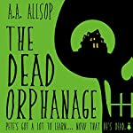 The Dead Orphanage | A.A. Allsop