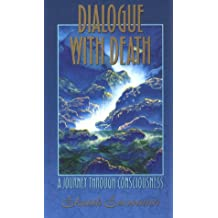 Dialogue With Death: A Journey Through Consciousness