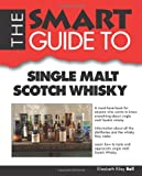 Smart Guide to Single Malt Scotch Whisky, Elizabeth Riley Bell, 0983442142