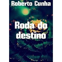 Roda do destino (Portuguese Edition)