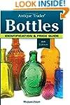 Antique Trader Bottles: Identificatio...