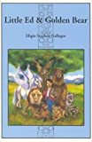Little Ed and Golden Bear, Gallegos, Eligio Stephen, 0944164064