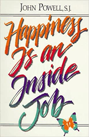 Happiness Is An Inside Job: John S. Powell: 9780883473245: Amazon.com: Books