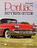 Illustrated Pontiac Buyer's Guide, Gunnell, John, 0879383194
