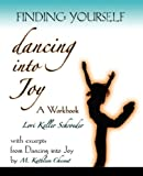 Finding Yourself Dancing into Joy, L. Schroeder and M. Chesnut, 0978509013