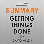 Summary: Getting Things Done by David Allen | BookSuma Publishing