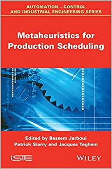 Metaheuristics for Production Scheduling (Automation - Control and Industrial Engineering)