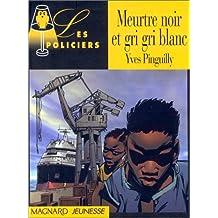 Meurtre Noir & Gri Gri Blanc 97754