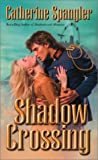 Shadow Crossing, Catherine Spangler, 0505525240