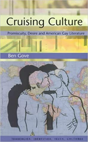 Cruising Culture: Promiscuity, Desire and American Gay Literature (Tendencies: Identities, Texts, Cultures)