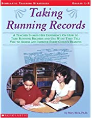 Taking Running Records: A Teacher Shares Her Experience on How to Take Running Records and Use What They Tell You to Assess and Improve Every Child's Reading