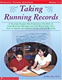 img - for Taking Running Records: A Teacher Shares Her Experience on How to Take Running Records and Use What They Tell You to Assess and Improve Every Child's Reading (Scholastic Teaching Strategies) book / textbook / text book