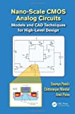 Nano-Scale CMOS Analog Circuits, Soumya Pandit and Chittaranjan Mandal, 1466564261