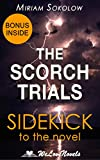 The Scorch Trials (The Maze Runner, Book 2): A Sidekick to the James Dashner Book
