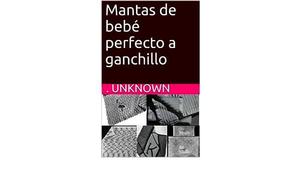 Amazon.com: Mantas de bebé perfecto a ganchillo (Spanish Edition) eBook: Unknown: Kindle Store