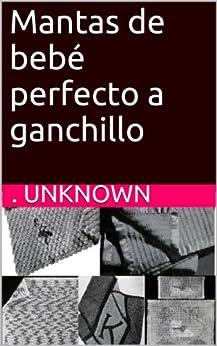 Amazon.com: Mantas de bebé perfecto a ganchillo (Spanish Edition
