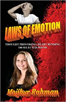 Laws of Emotion: Thought Provoking, Heart Rending 100 Selected Poems