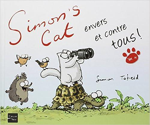 Livres gratuits en ligne Simon's Cat envers et contre tous ! pdf, epub