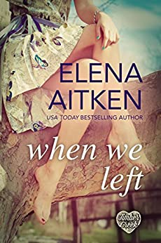 When We Left (Timber Creek Series Book 1) by [Aitken, Elena]
