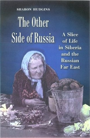 The Other Side of Russia: A Slice of Life in Siberia and the Russian Far East (Eugenia & Hugh M. Stewart '26 Series) by Sharon Hudgins