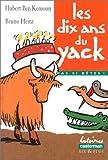 """Afficher """"Les dix ans du yack"""""""