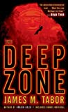 The Deep Zone, James M. Tabor, 0345530624