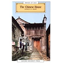 The Chinese House: Craft, Symbol and the Folk Tradition