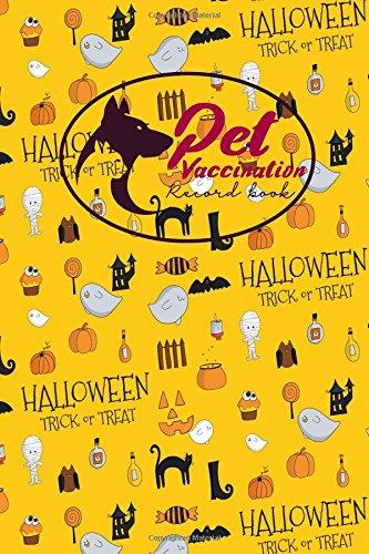 Pet Vaccination Record Book: Animal Vaccination Record, Vaccination Record, Pet Vaccinations Log Book, Vaccine Book, Cute Halloween Cover (Pet Vaccination Records Book) (Volume 21) pdf epub