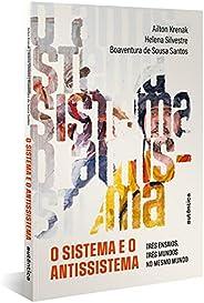 O sistema e o antissistema: Três ensaios, três mundos no mesmo mundo