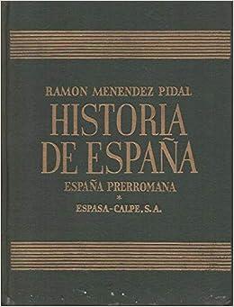 HISTORIA DE ESPAÑA tomo I, vol.III ESPAÑA PRERROMANA. Etnologia de los Pueblos de Hispania: Amazon.es: MENENDEZ PIDAL, R. (Dir.). MALUQUER DE MOTES, J. GARCÍA Y BELLIDO, A. TARACENA, B. CARO BAROJA, J.: