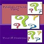 Parenting Tips | Philip R Harrison