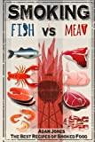 Smoking Fish vs Meat: The Best Recipes of Smoked Food