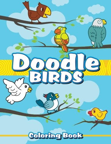 Doodle Birds Coloring Book (Super Fun Coloring Books For Kids) (Volume 87) pdf epub