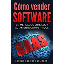 Como vender SOFTWARE: En mercados dificiles y altamente competitivos