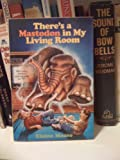 There's a Mastodon in My Living Room, Elaine Moore, 0816740151