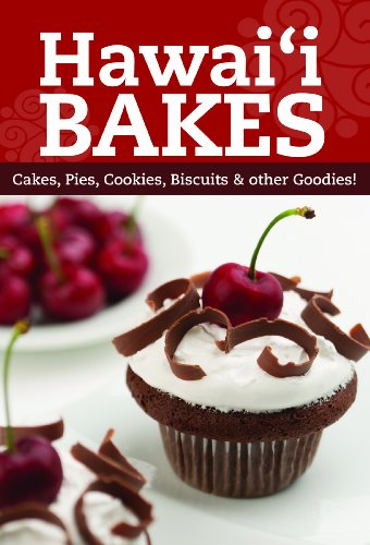 Hawaii Bakes: Cakes, Pies, Cookies, Biscuits & Other Goodies by Various Contributors