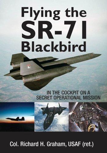 Flying the SR-71 Blackbird: On a Secret Operational Mission ()