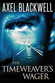 The Timeweaver's Wager