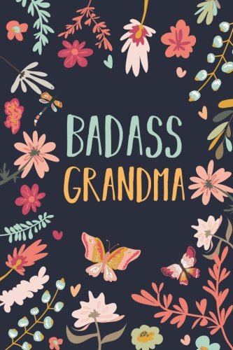 Grandma Quotes | Badass Grandma Funny Grandma Gift Blank Lined Journal With