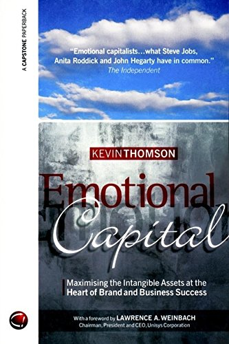 Emotional Capital: Maximising the Intangible Assets at the Heart of Brand and Business Success