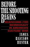 Before the Shooting Begins, James Davidson Hunter, 1416573240