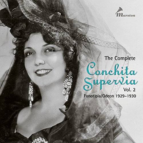 The Complete Conchita Supervia Vol. 2; Fonotipia and Odeon 1929-1930