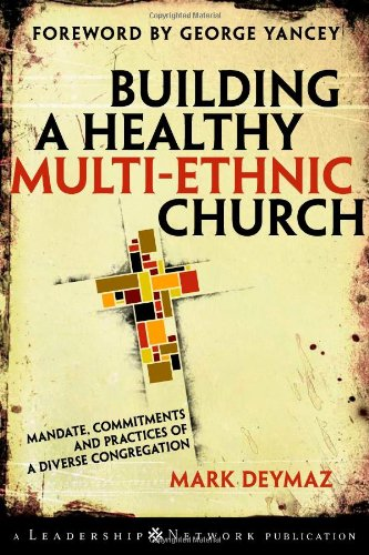 Download Building a Healthy Multi-ethnic Church: Mandate, Commitments and Practices of a Diverse Congregation pdf epub