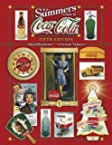 B.J. Summers' Guide to Coca-Cola (B. J. Summers' Guide to Coca-Cola: Identifications, Current Values, Circa Dates)
